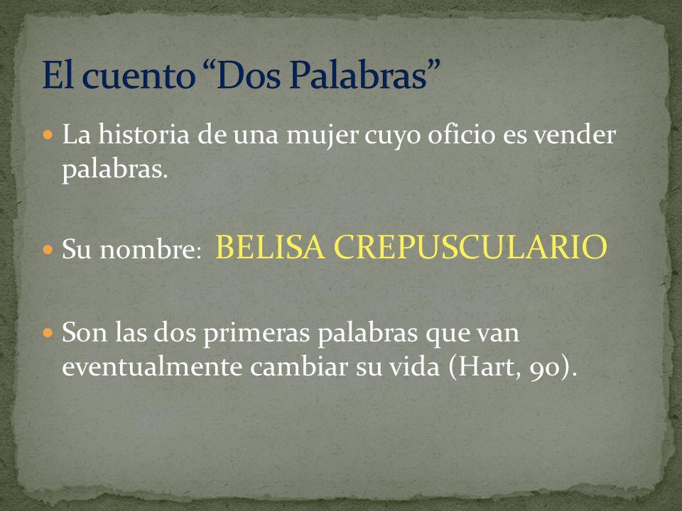 La historia de una mujer cuyo oficio es vender palabras. Su nombre : BELISA CREPUSCULARIO Son las dos primeras palabras que van eventualmente cambiar