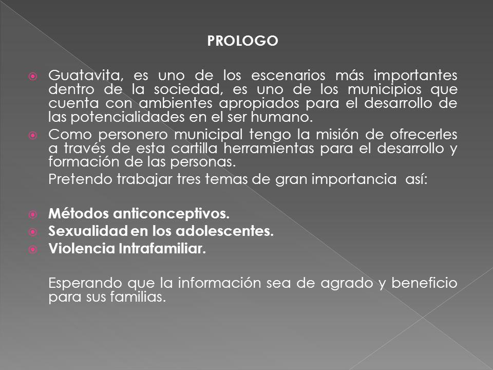 PROLOGO Guatavita, es uno de los escenarios más importantes dentro de la sociedad, es uno de los municipios que cuenta con ambientes apropiados para e