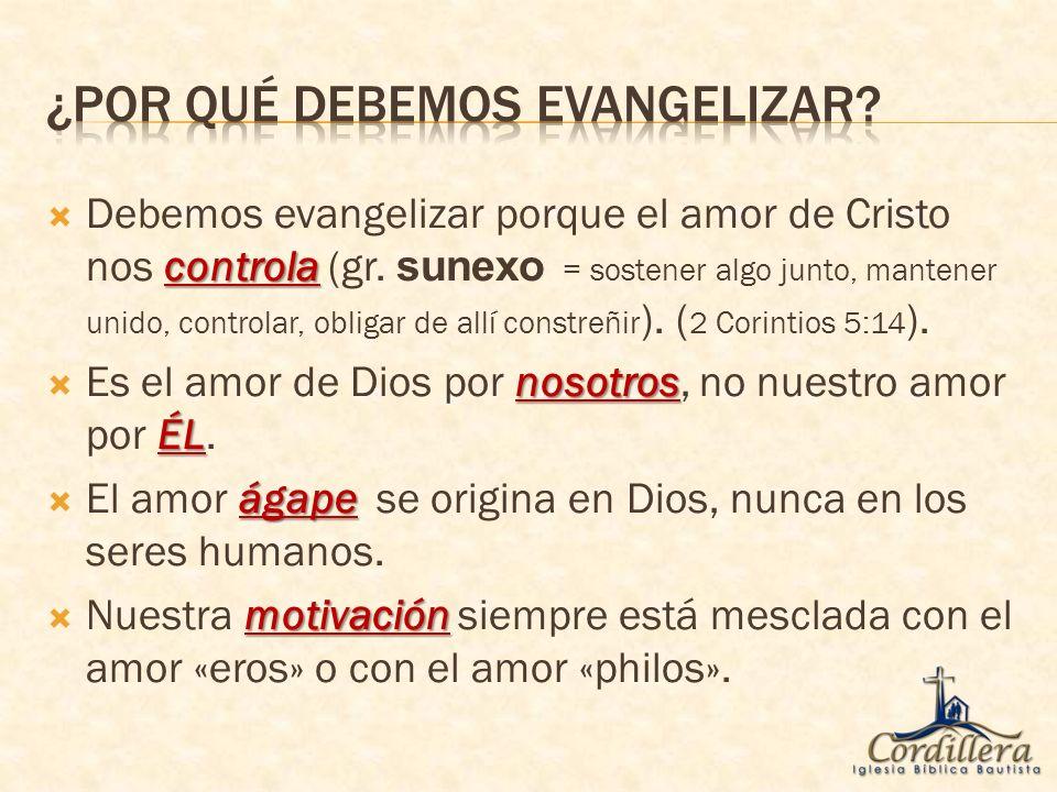 agape, el amor de Dios No hay mayor motivación para el evangelismo que el amor agape, el amor de Dios.