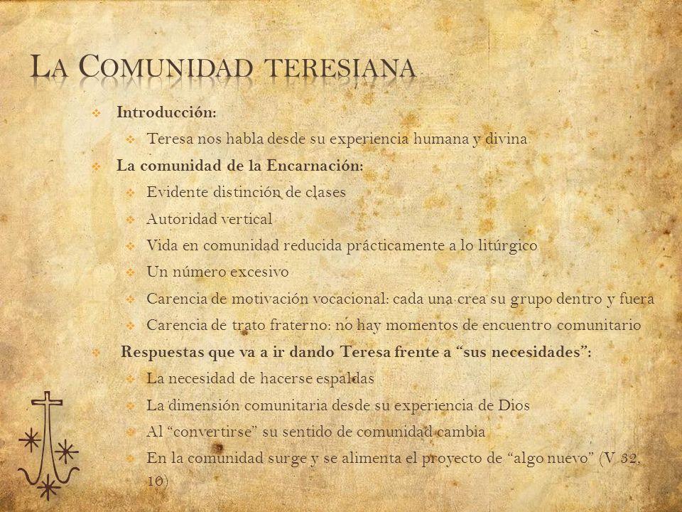 Introducción: Teresa nos habla desde su experiencia humana y divina La comunidad de la Encarnación: Evidente distinción de clases Autoridad vertical V