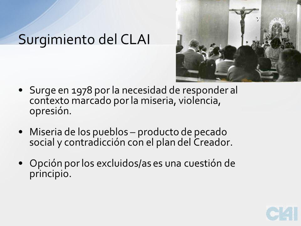 Surge en 1978 por la necesidad de responder al contexto marcado por la miseria, violencia, opresión.
