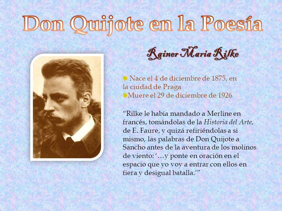 Rainer Maria Rilke Nace el 4 de diciembre de 1875, en la ciudad de Praga Muere el 29 de diciembre de 1926 Rilke le había mandado a Merline en francés, tomándolas de la Historia del Arte, de E.