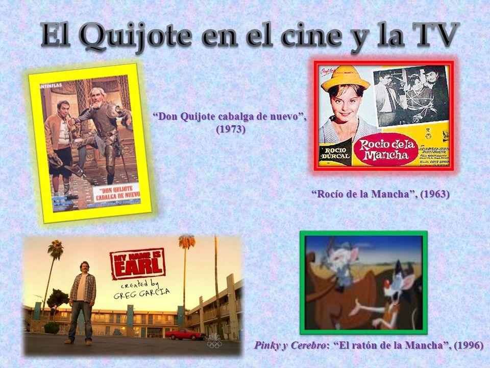 Pinky y Cerebro: El ratón de la Mancha, (1996) Don Quijote cabalga de nuevo, (1973) (1973) Rocío de la Mancha, (1963)