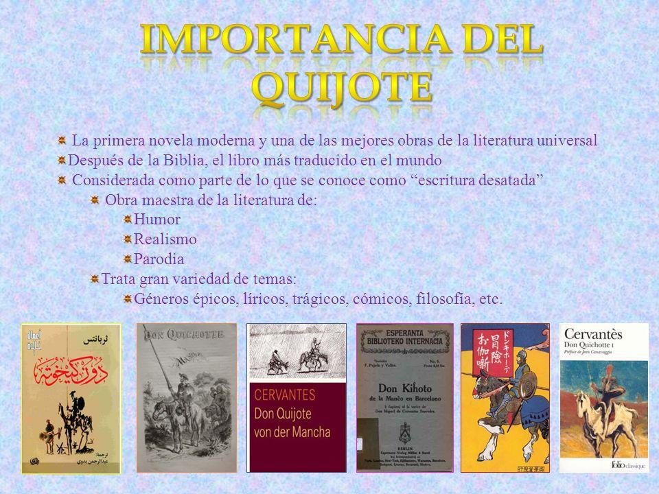 La primera novela moderna y una de las mejores obras de la literatura universal Después de la Biblia, el libro más traducido en el mundo Considerada c