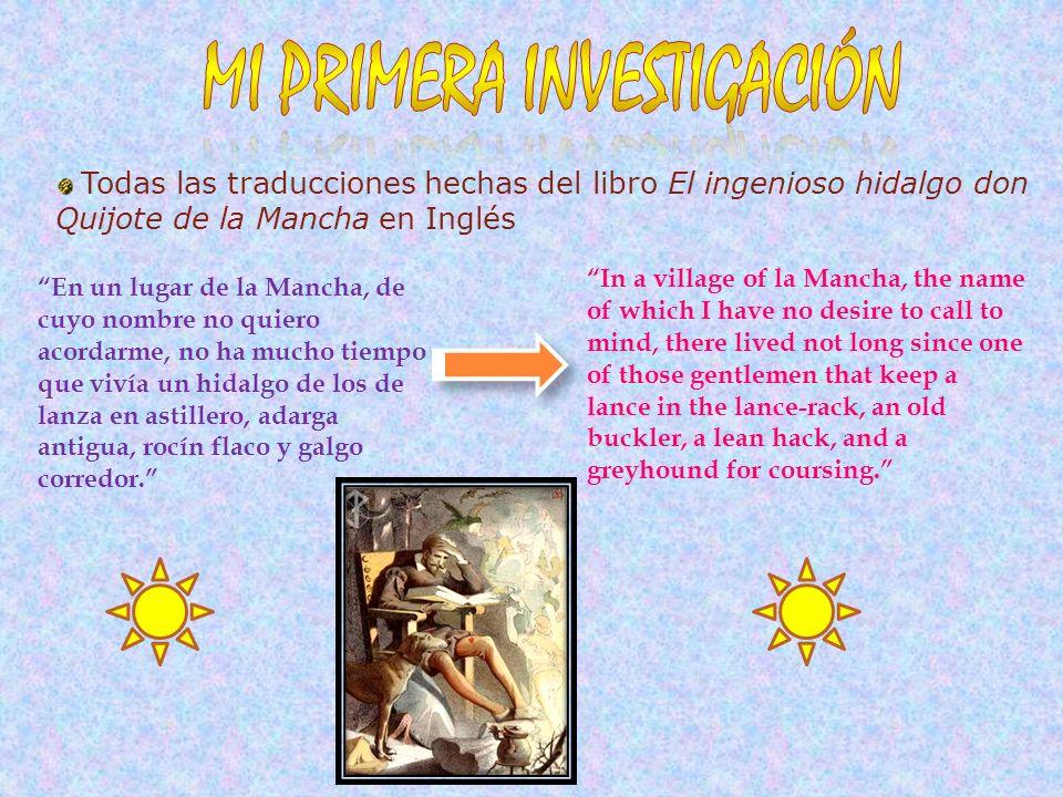 Todas las traducciones hechas del libro El ingenioso hidalgo don Quijote de la Mancha en Inglés En un lugar de la Mancha, de cuyo nombre no quiero aco