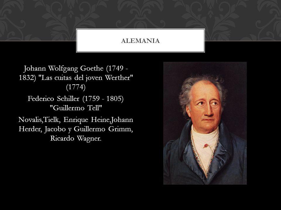Johann Wolfgang Goethe (1749 - 1832)