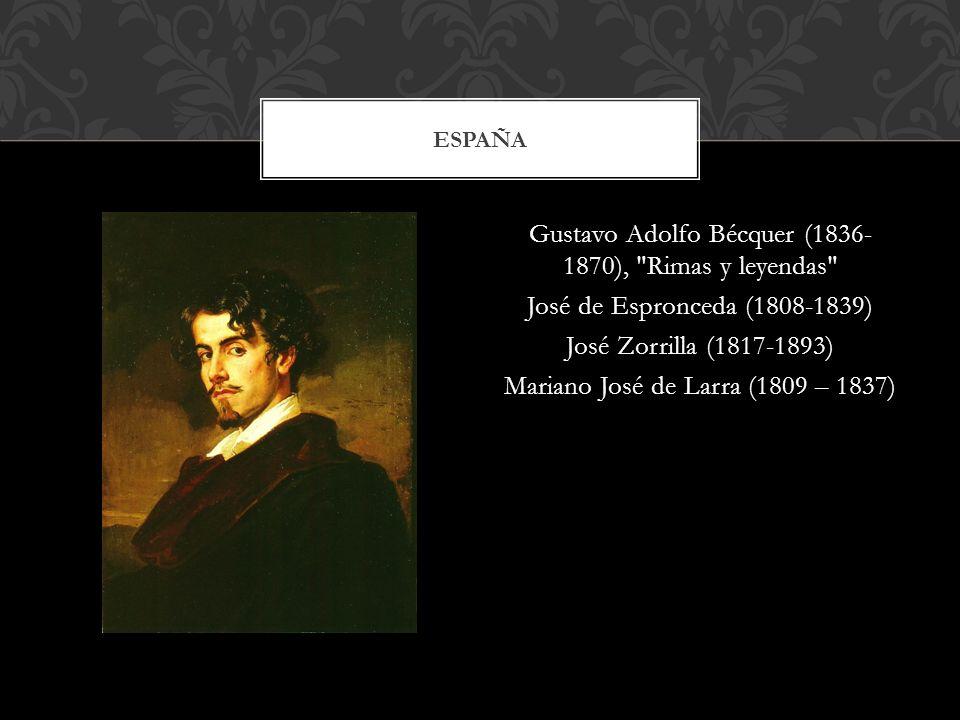 Gustavo Adolfo Bécquer (1836- 1870),