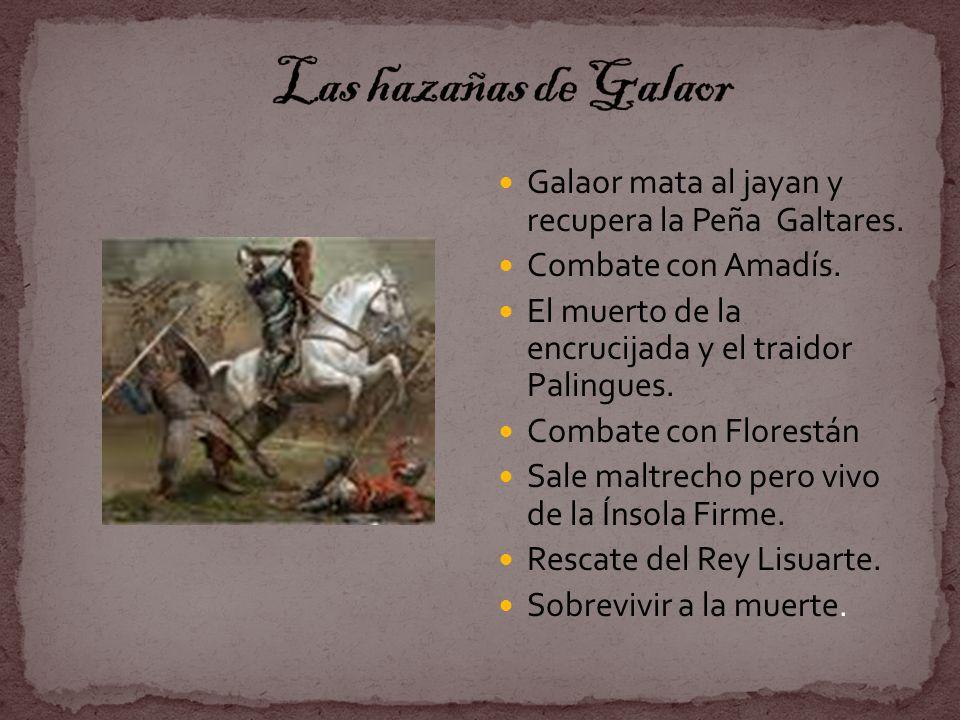 Galaor mata al jayan y recupera la Peña Galtares. Combate con Amadís. El muerto de la encrucijada y el traidor Palingues. Combate con Florestán Sale m