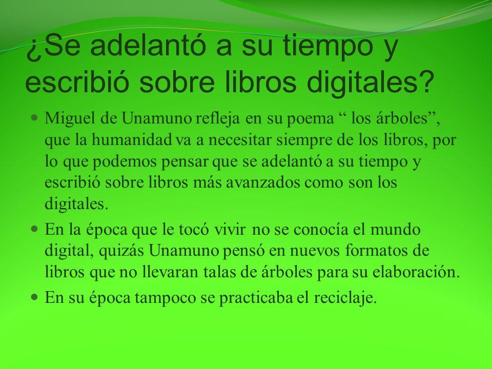 ¿Se adelantó a su tiempo y escribió sobre libros digitales? Miguel de Unamuno refleja en su poema los árboles, que la humanidad va a necesitar siempre
