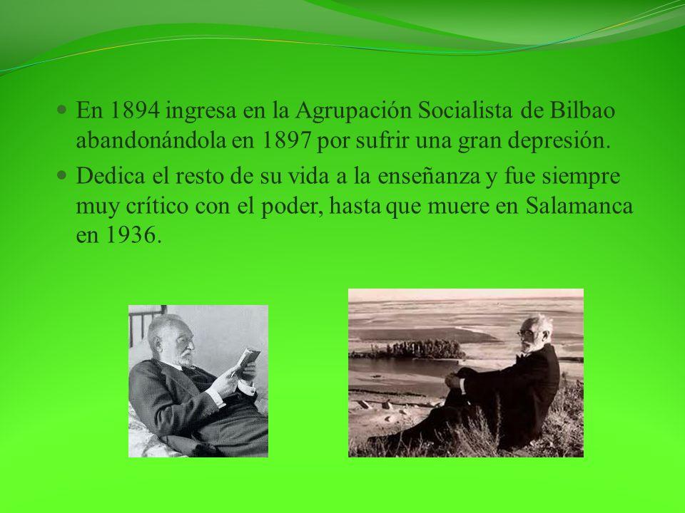 En 1894 ingresa en la Agrupación Socialista de Bilbao abandonándola en 1897 por sufrir una gran depresión. Dedica el resto de su vida a la enseñanza y