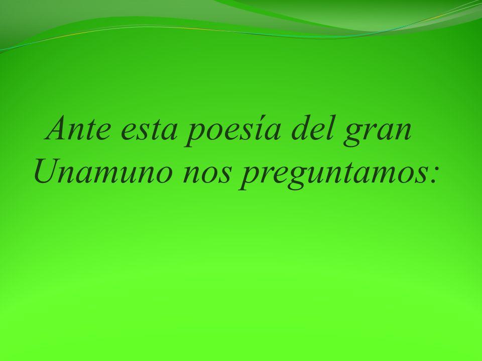 ¿Sólo hacía poesía Unamuno.