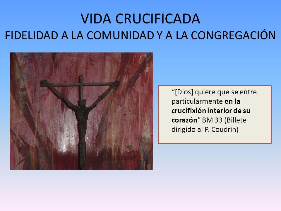 VIDA CRUCIFICADA FIDELIDAD A LA COMUNIDAD Y A LA CONGREGACIÓN
