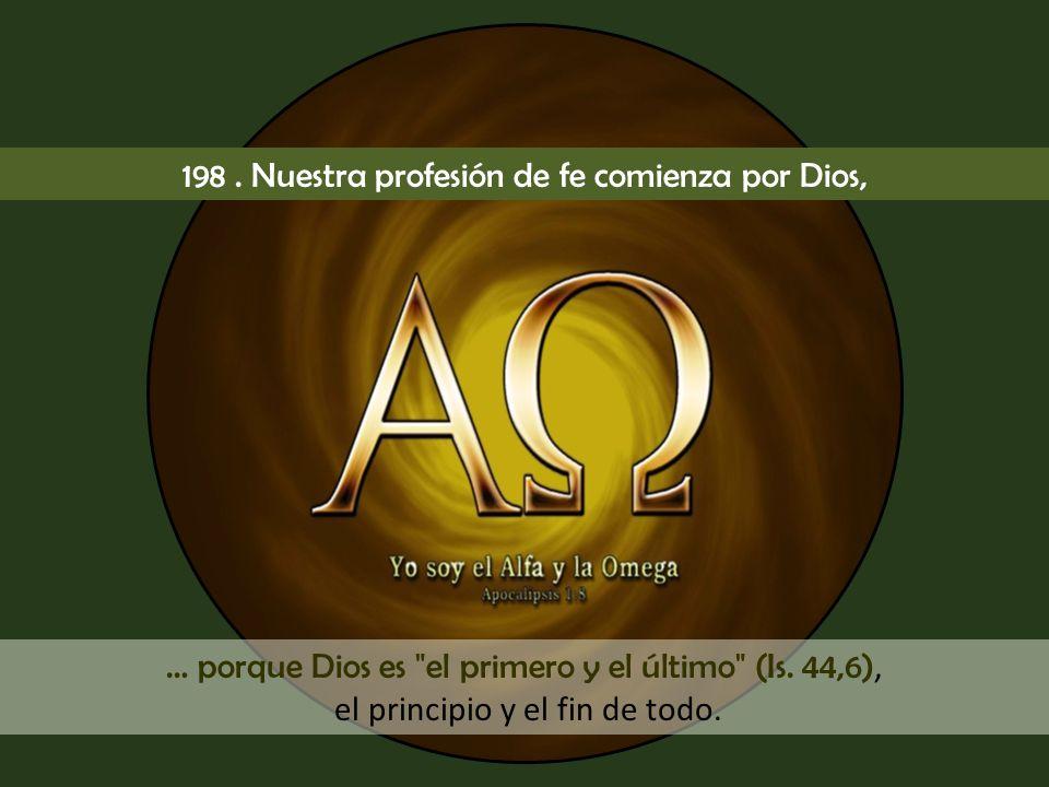 porque el Padre es la primera Persona divina de la Santísima Trinidad; El Credo comienza por Dios Padre,