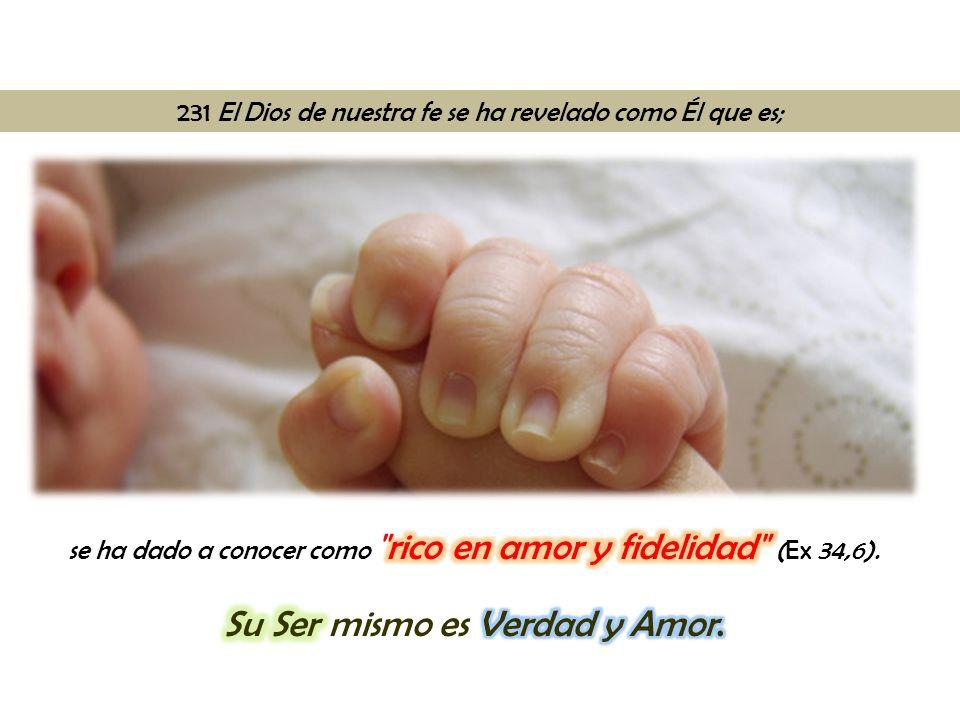 231 El Dios de nuestra fe se ha revelado como Él que es;