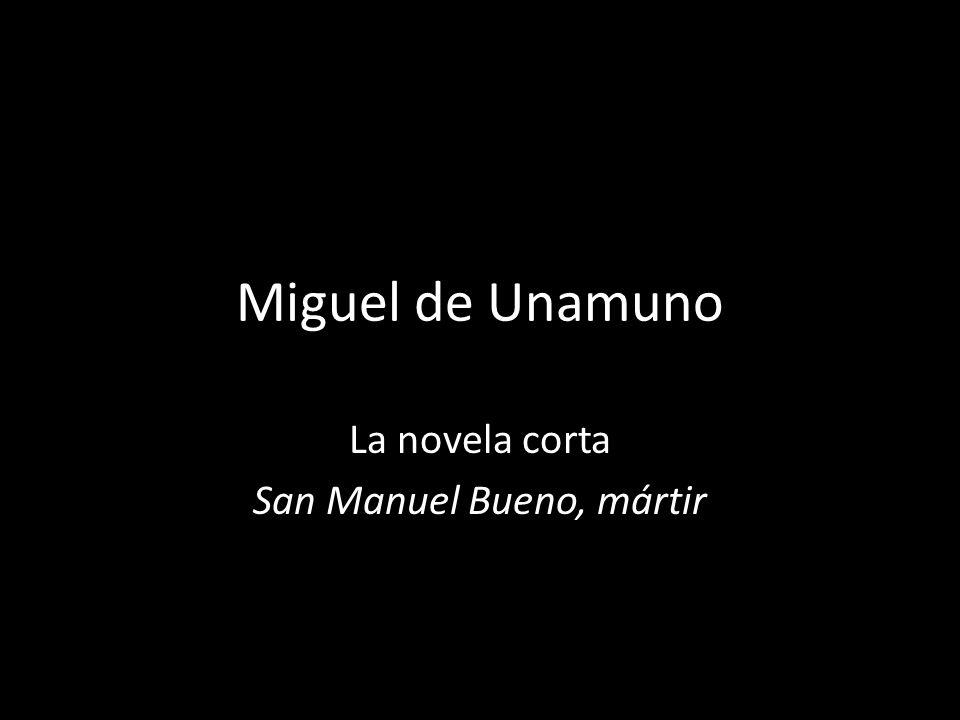 Miguel de Unamuno La novela corta San Manuel Bueno, mártir