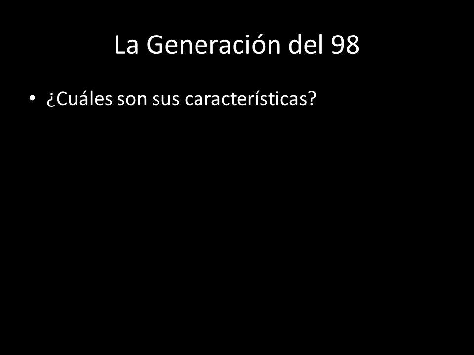 La Generación del 98 ¿Cuáles son sus características?