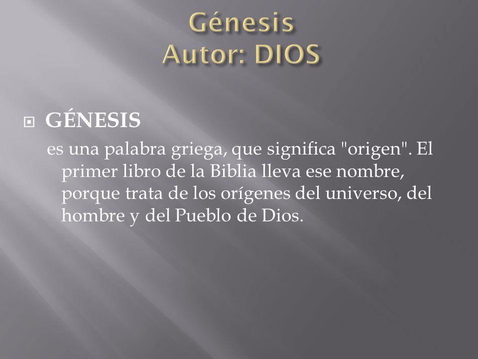 GÉNESIS es una palabra griega, que significa