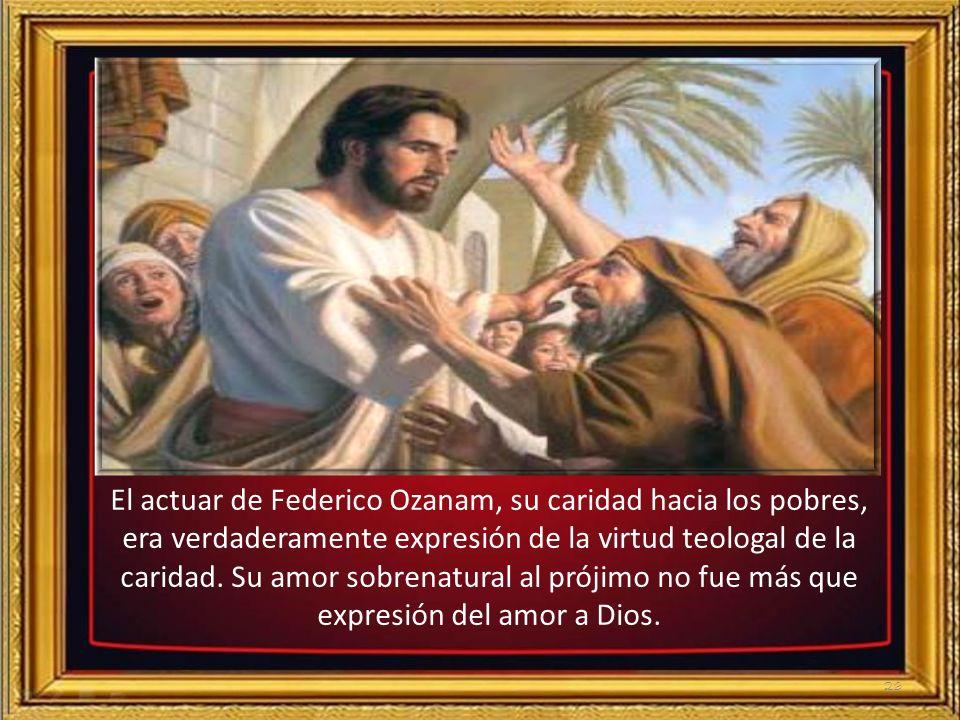 25 Su alma plena de amor consideraba un deber sagrado amar al hermano en el que ve a Dios.