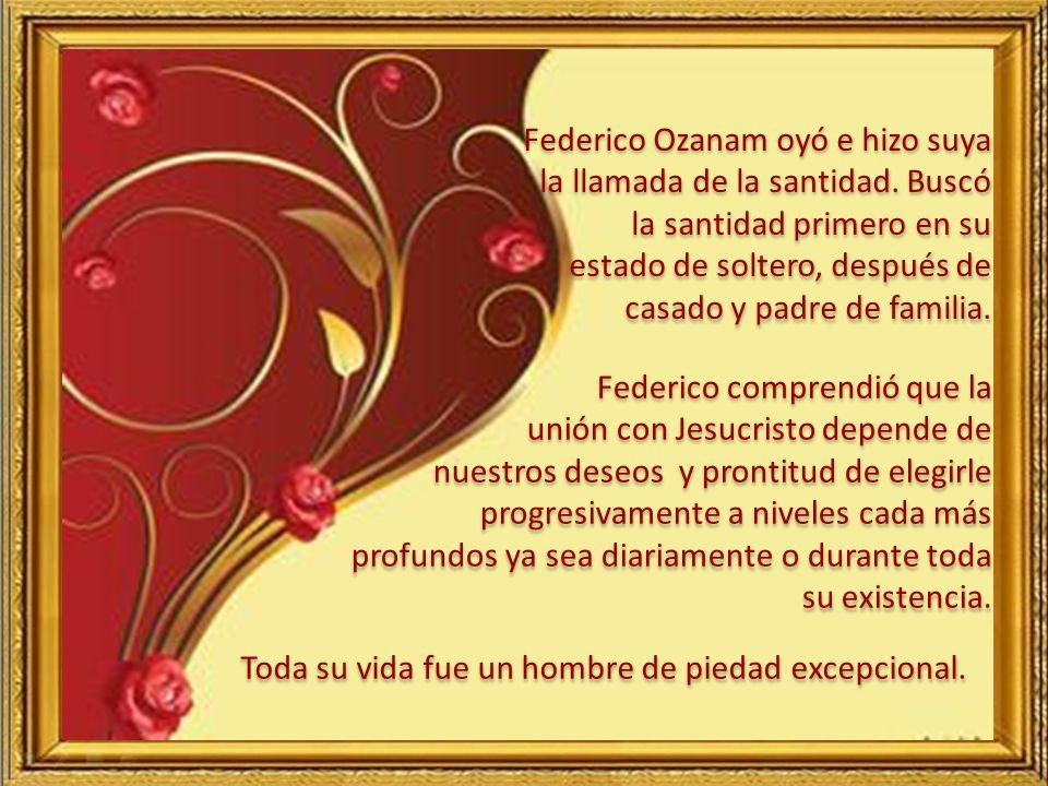 Federico Ozanam oyó e hizo suya la llamada de la santidad.