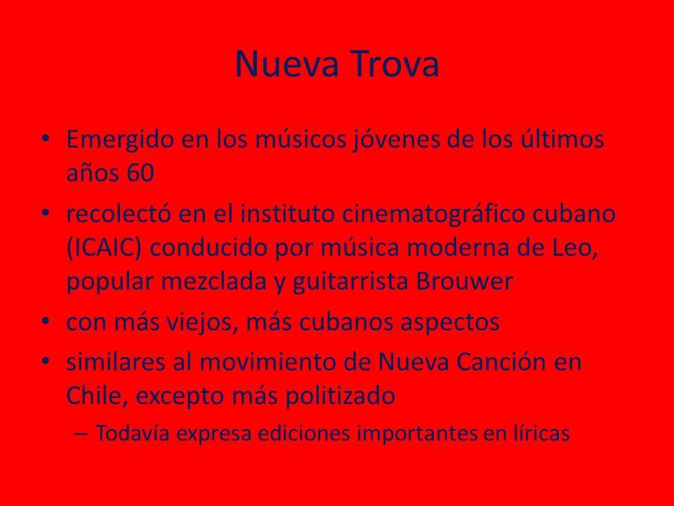 Emergido en los músicos jóvenes de los últimos años 60 recolectó en el instituto cinematográfico cubano (ICAIC) conducido por música moderna de Leo, popular mezclada y guitarrista Brouwer con más viejos, más cubanos aspectos similares al movimiento de Nueva Canción en Chile, excepto más politizado – Todavía expresa ediciones importantes en líricas