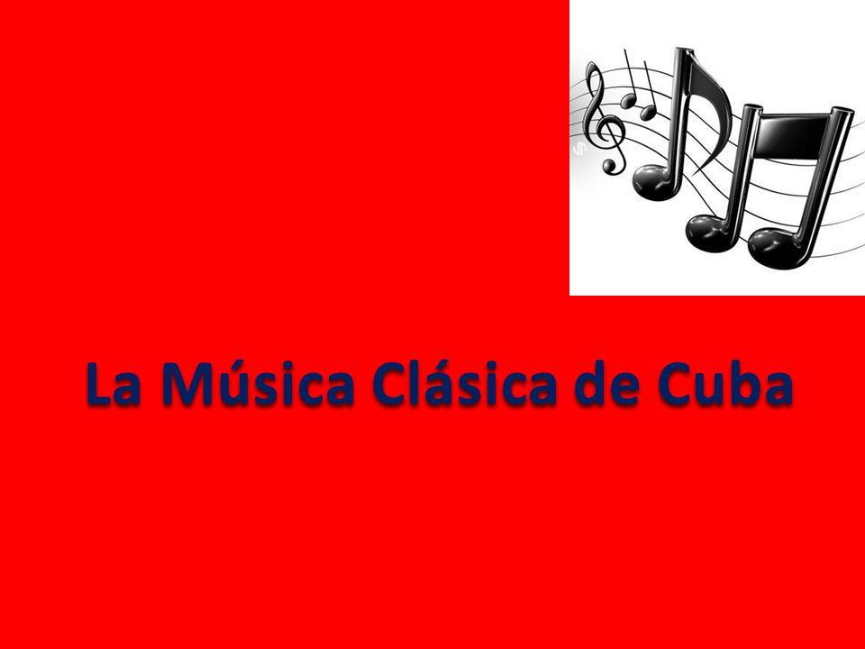 La Música Clásica de Cuba