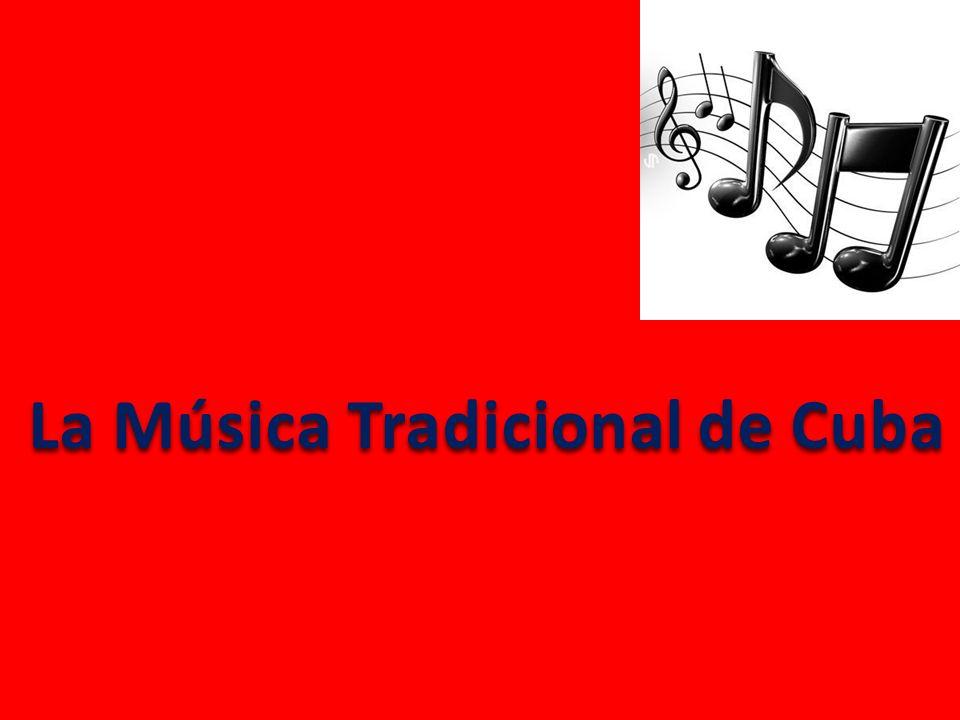 La Música Tradicional de Cuba