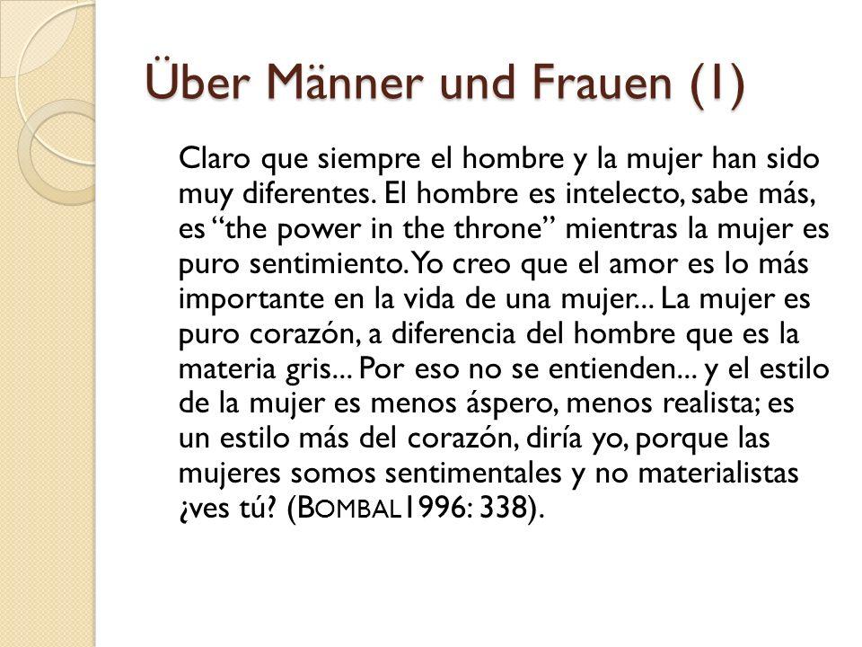 Über Männer und Frauen (1) Claro que siempre el hombre y la mujer han sido muy diferentes.