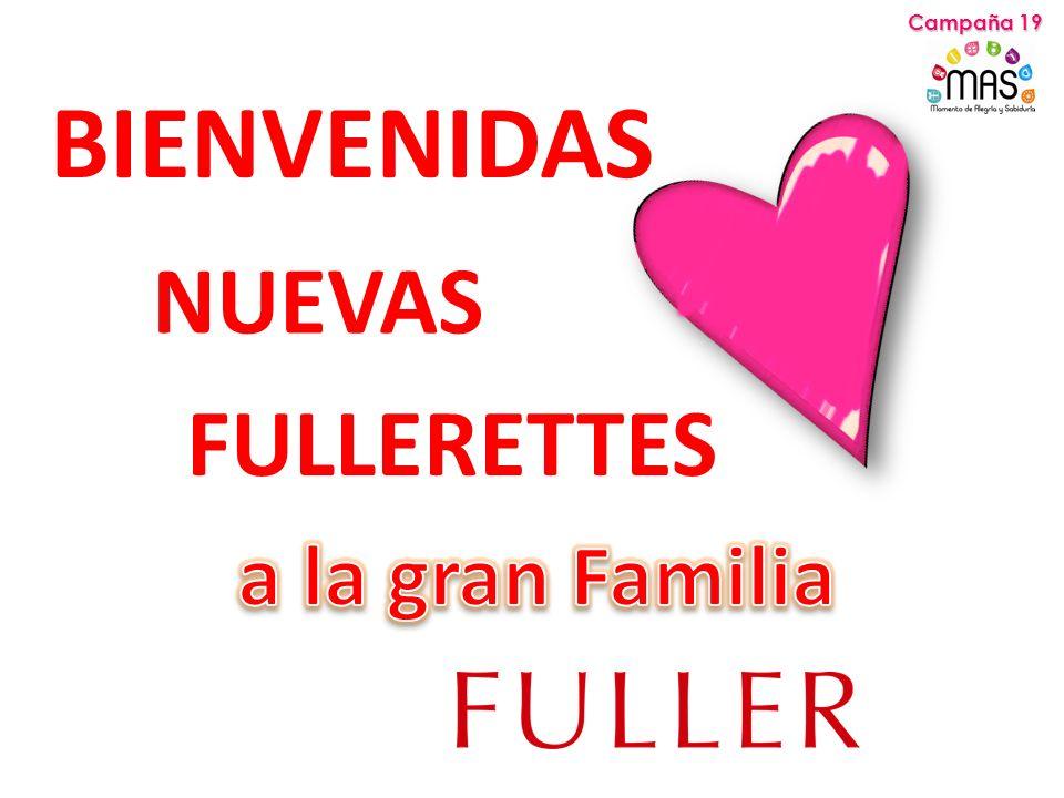 BIENVENIDAS NUEVAS FULLERETTES Campaña 19
