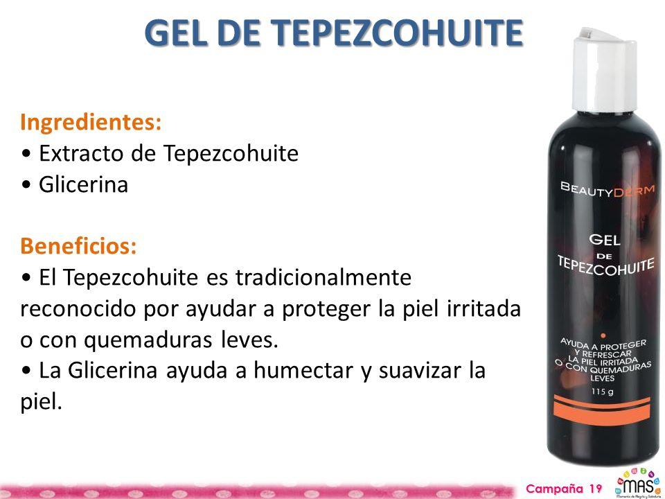 GEL DE TEPEZCOHUITE Ingredientes: Extracto de Tepezcohuite Glicerina Beneficios: El Tepezcohuite es tradicionalmente reconocido por ayudar a proteger