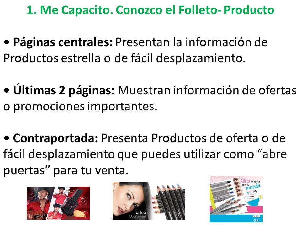 1. Me Capacito. Conozco el Folleto- Producto Páginas centrales: Presentan la información de Productos estrella o de fácil desplazamiento. Últimas 2 pá