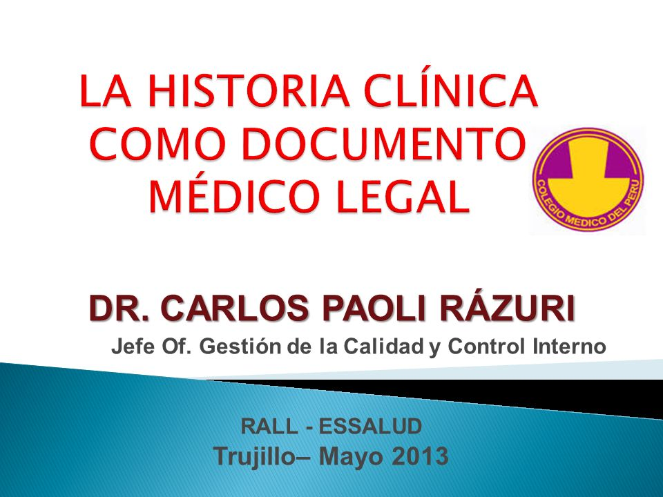 DR. CARLOS PAOLI RÁZURI Jefe Of. Gestión de la Calidad y Control Interno RALL - ESSALUD Trujillo– Mayo 2013
