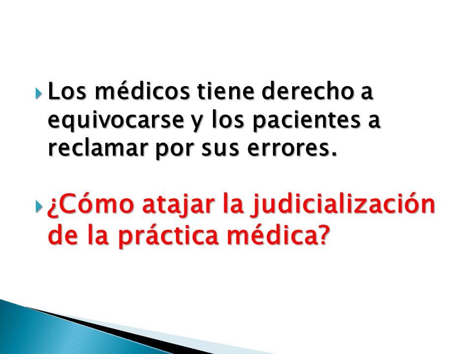 Los médicos tiene derecho a equivocarse y los pacientes a reclamar por sus errores. Los médicos tiene derecho a equivocarse y los pacientes a reclamar