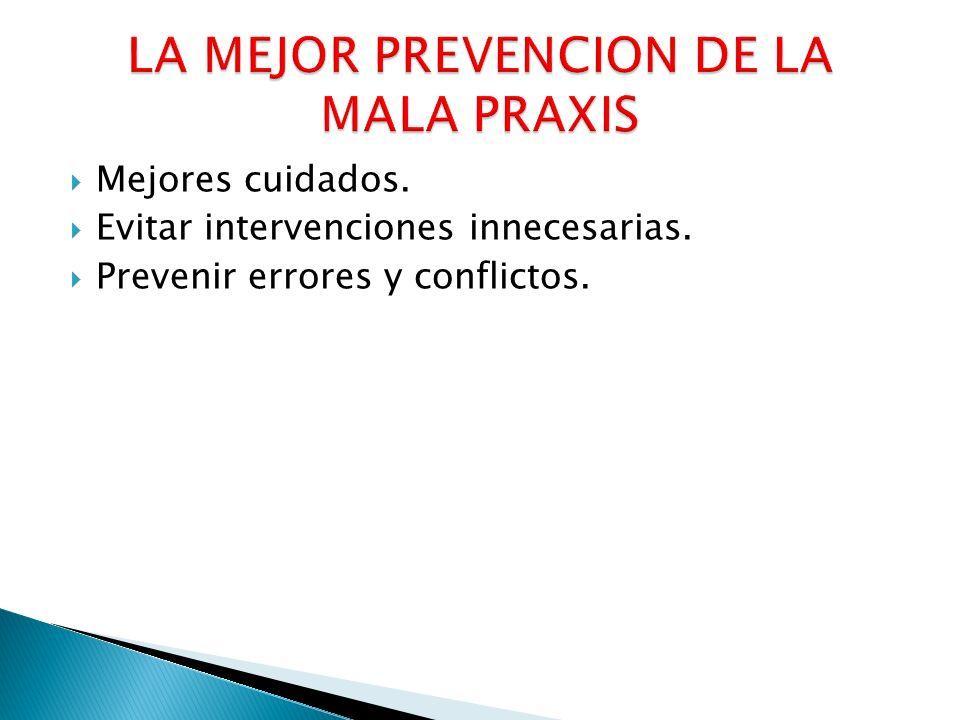 Mejores cuidados. Evitar intervenciones innecesarias. Prevenir errores y conflictos.