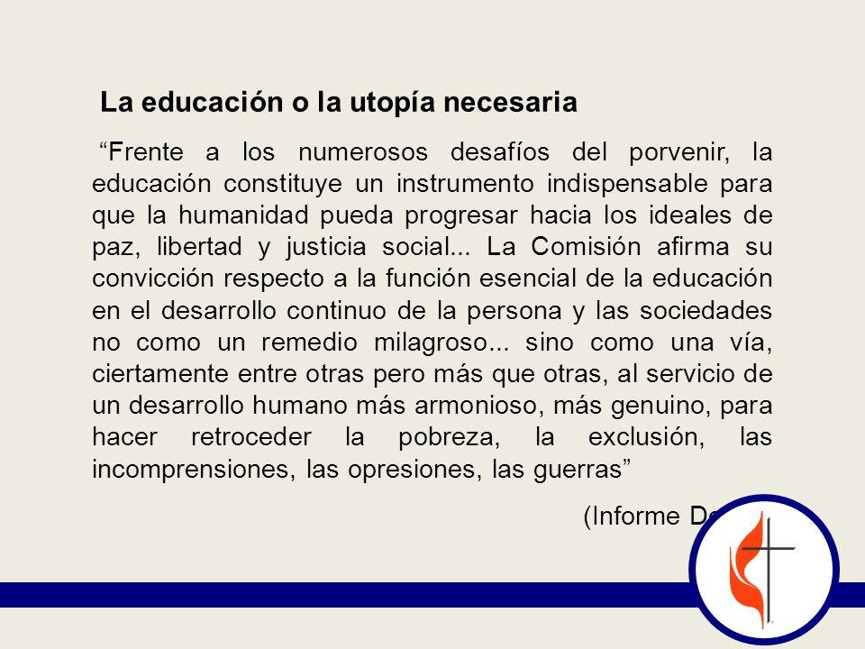 La educación o la utopía necesaria Frente a los numerosos desafíos del porvenir, la educación constituye un instrumento indispensable para que la humanidad pueda progresar hacia los ideales de paz, libertad y justicia social...