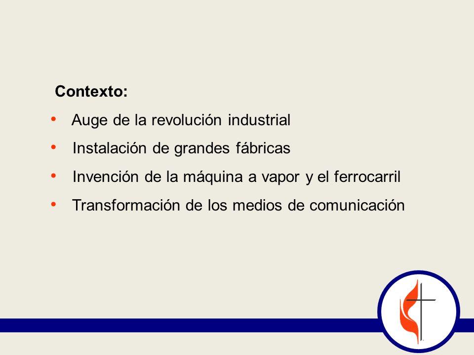 Contexto: Auge de la revolución industrial Instalación de grandes fábricas Invención de la máquina a vapor y el ferrocarril Transformación de los medi