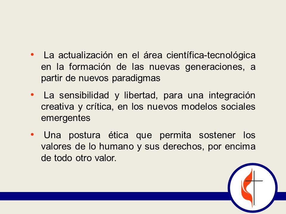 La actualización en el área científica-tecnológica en la formación de las nuevas generaciones, a partir de nuevos paradigmas La sensibilidad y liberta
