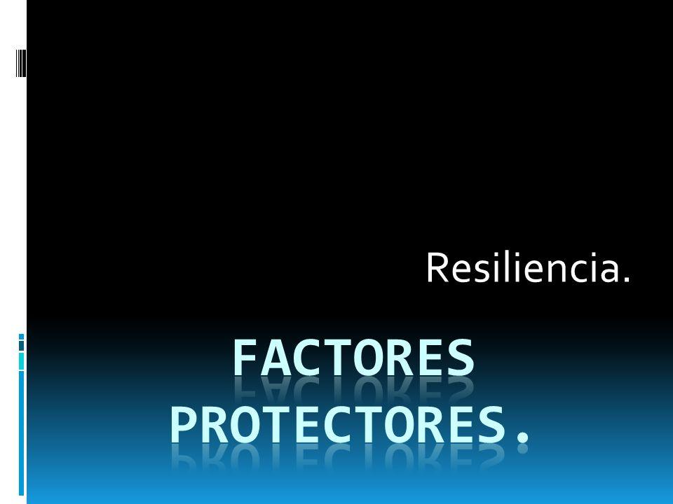 Resiliencia.