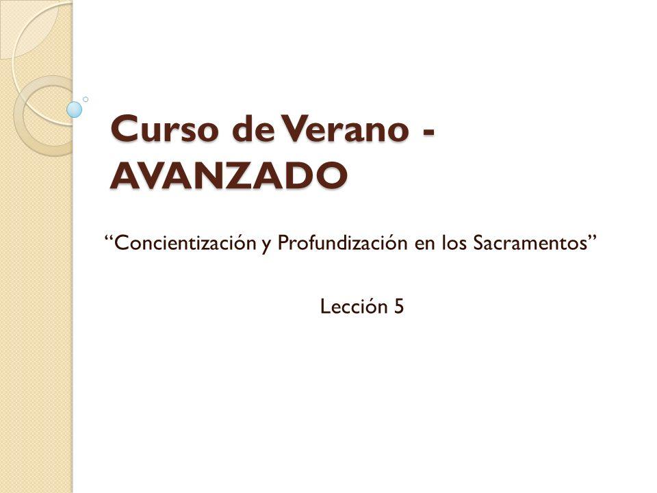 Curso de Verano - AVANZADO Concientización y Profundización en los Sacramentos Lección 5