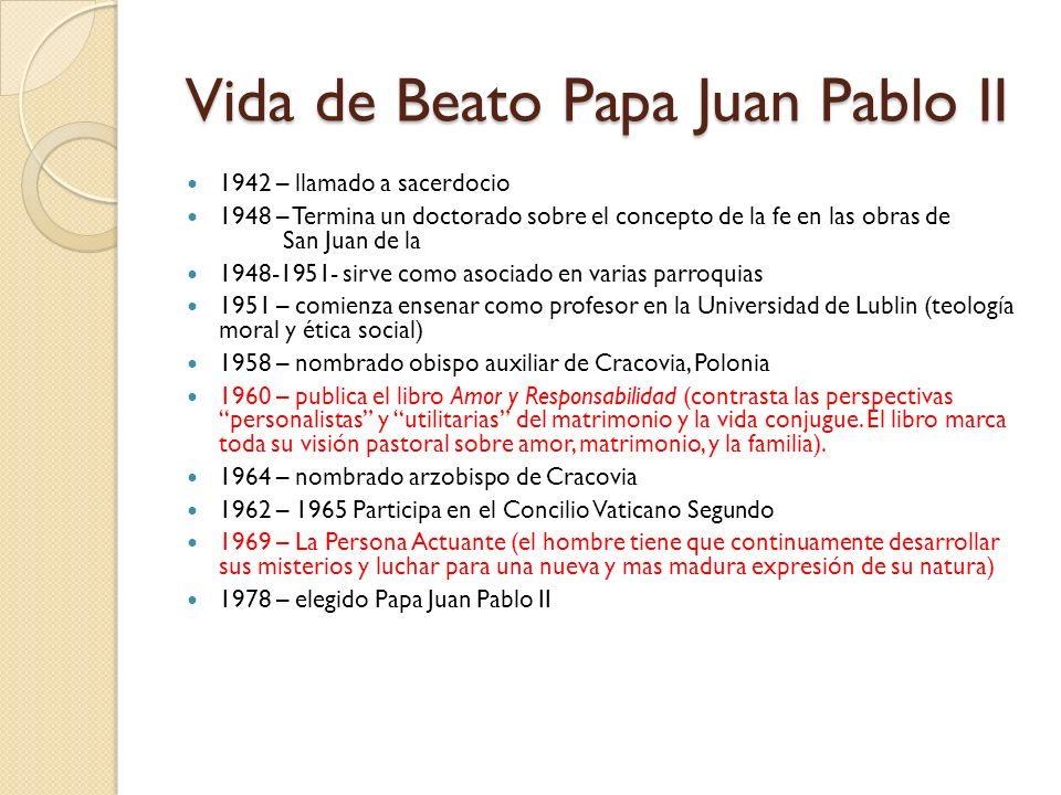 Vida de Beato Papa Juan Pablo II Vida de Beato Papa Juan Pablo II 1942 – llamado a sacerdocio 1948 – Termina un doctorado sobre el concepto de la fe e