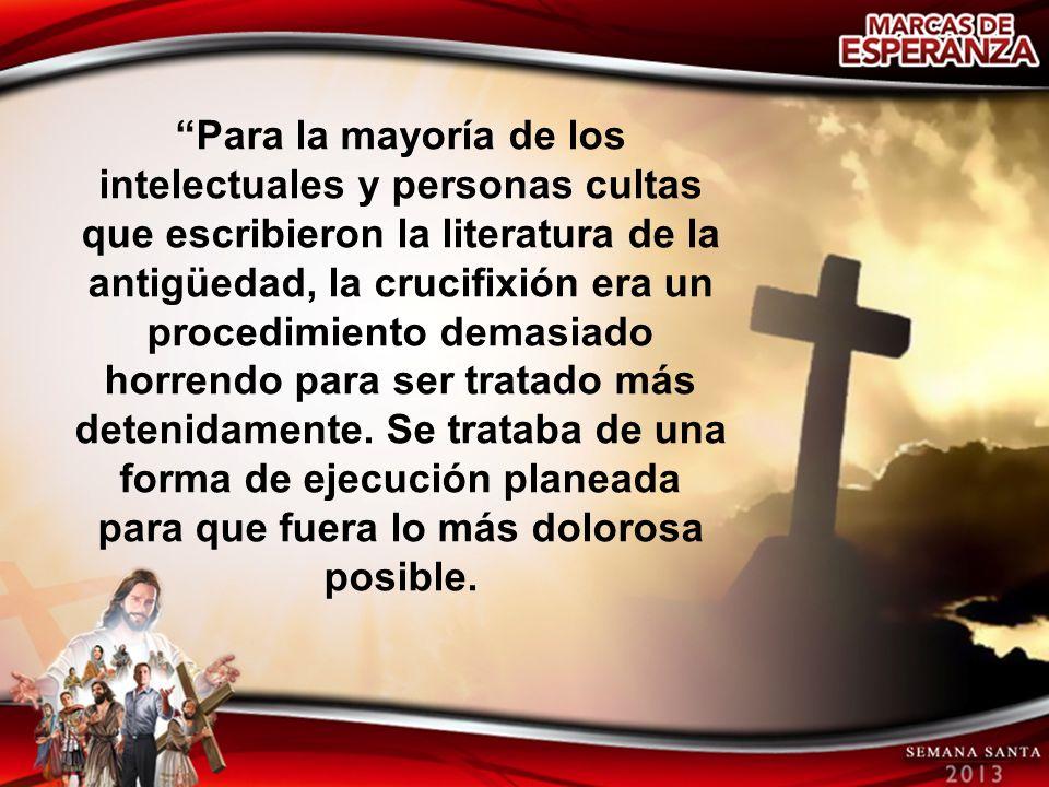 La crucifixión era una tortura vil.Todos lo reconocían por la simple observación.