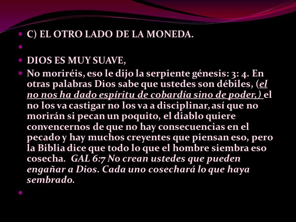 B) PERVERTIR EL AMOR DE DIOS. Dios es muy duro, si Dios existe porque me pasa esto, si Dios existe porque tanta maldad, si Dios existe porque no me sa