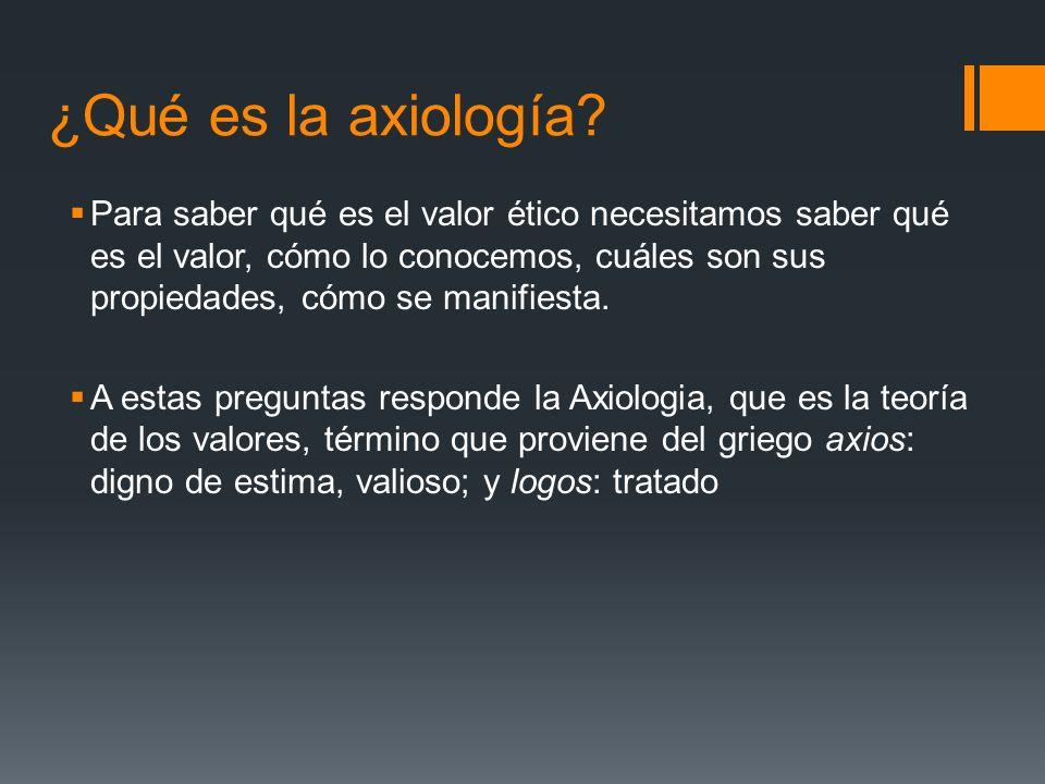 ¿Qué es la axiología.