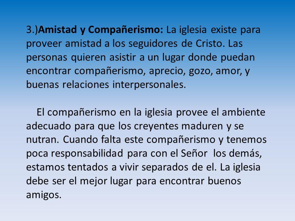 4.) Discipulado: La iglesia existe para edificar y educar al pueblo de Dios.