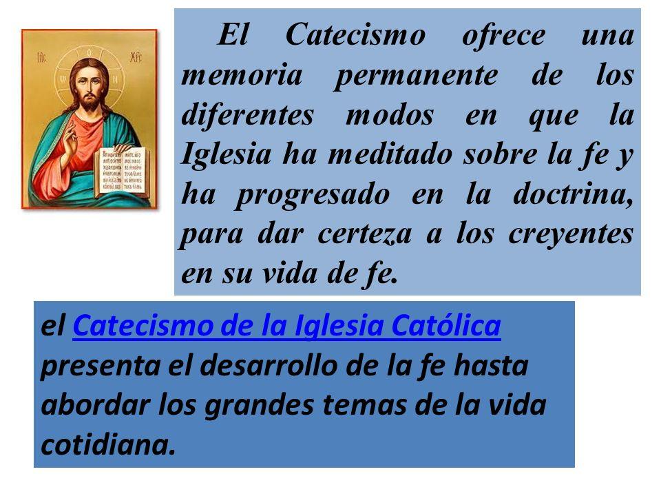 El Catecismo ofrece una memoria permanente de los diferentes modos en que la Iglesia ha meditado sobre la fe y ha progresado en la doctrina, para dar certeza a los creyentes en su vida de fe.