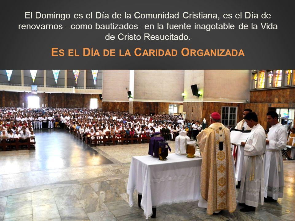 5º5º ¡Vamos a impulsar a la Comunidad Parroquial para que sea la gran actora de la caridad organizada!