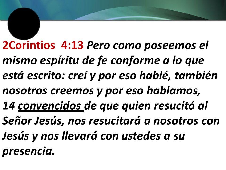 2Corintios 5:14 El amor de Cristo nos obliga, porque estamos convencidos de que uno murió por todos, y por consiguiente todos murieron.