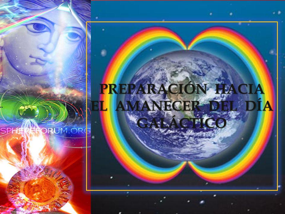 PREPARACIÓN HACIA EL AMANECER DEL DÍA GALÁCTICO