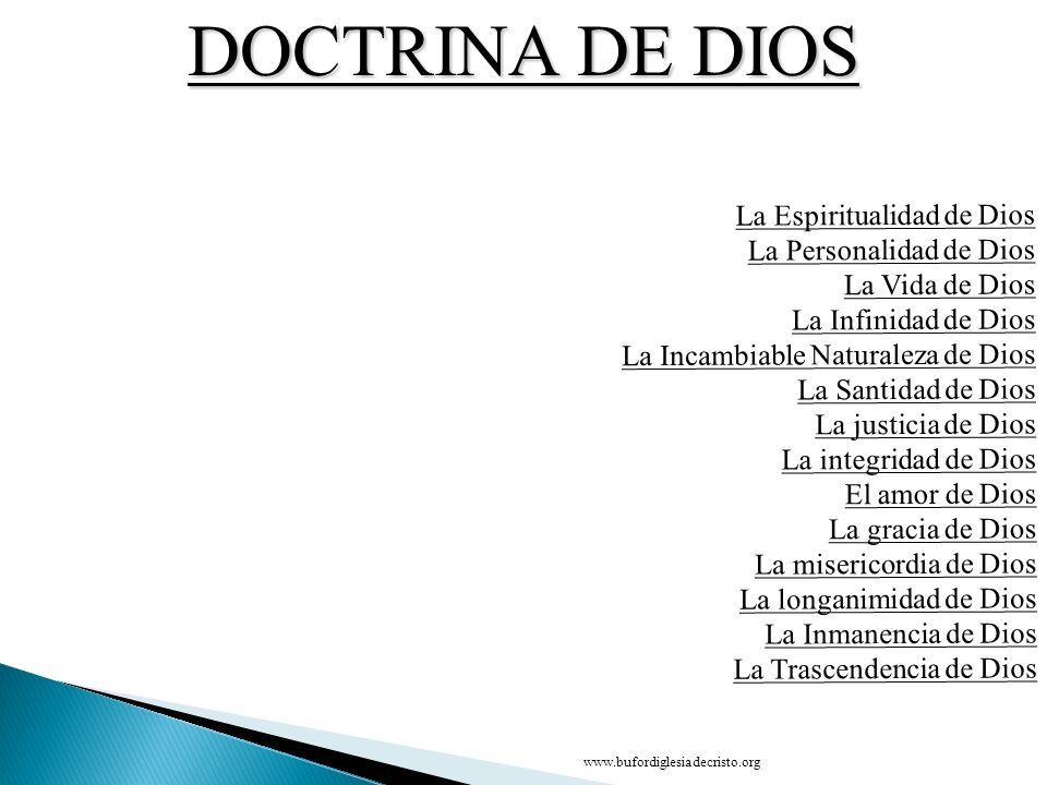 La Espiritualidad de Dios La Personalidad de Dios La Vida de Dios La Infinidad de Dios La Incambiable Naturaleza de Dios La Santidad de Dios La justic