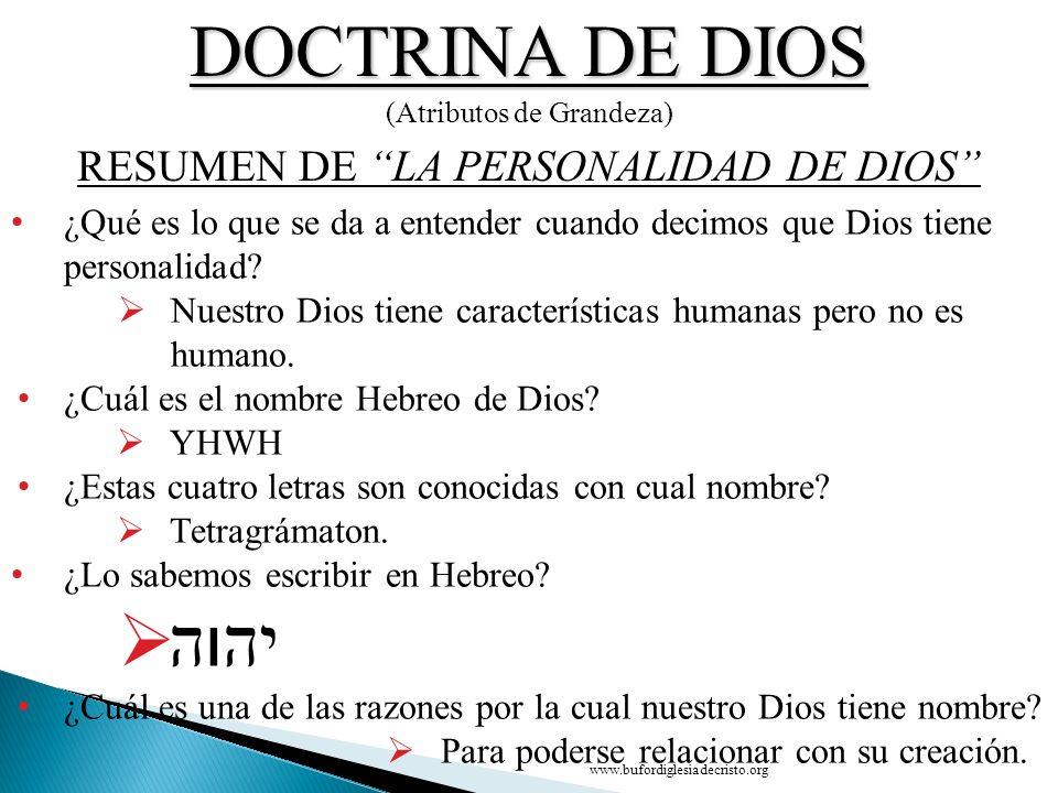 DOCTRINA DE DIOS (Atributos de Grandeza) ¿Qué es lo que se da a entender cuando decimos que Dios tiene personalidad? Nuestro Dios tiene característica
