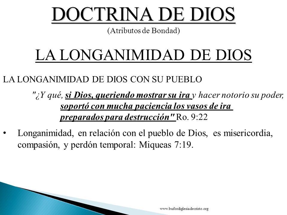 DOCTRINA DE DIOS (Atributos de Bondad) CONCLUSIÓN LA LA LONGANIMIDAD DE DIOS D LA LONGANIMIDAD DE DIOS CON SU PUEBLO